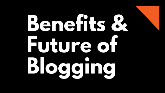 This image has an empty alt attribute; its file name is Benefits-Future-of-Blogging.png