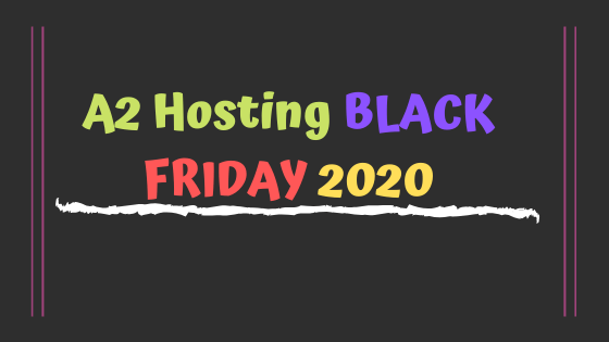 A2 hosting black friday deals 2020